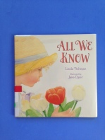 All We Know by Linda Ashman, illustrated by Jane Dyer