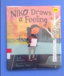 Niko Draws a Feeling by Bob Raczka, illustrated by Simone Shin