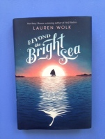Beyond the Bright Sea by Lauren Wolk