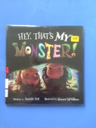 Hey, That's My Monster! by Amanda Noll and illustrated by Howard McWilliam