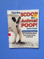 Get the Scoop on Animal Poop! by Dawn Cusick