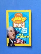 Weird but True...U.S. Presidents by by Brianna Dumont and illustrated by Adrian Lubbers