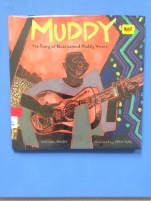Muddy: The Story of Blues Legend Muddy Waters by Michael Mahin, illustrated by Evan Turk